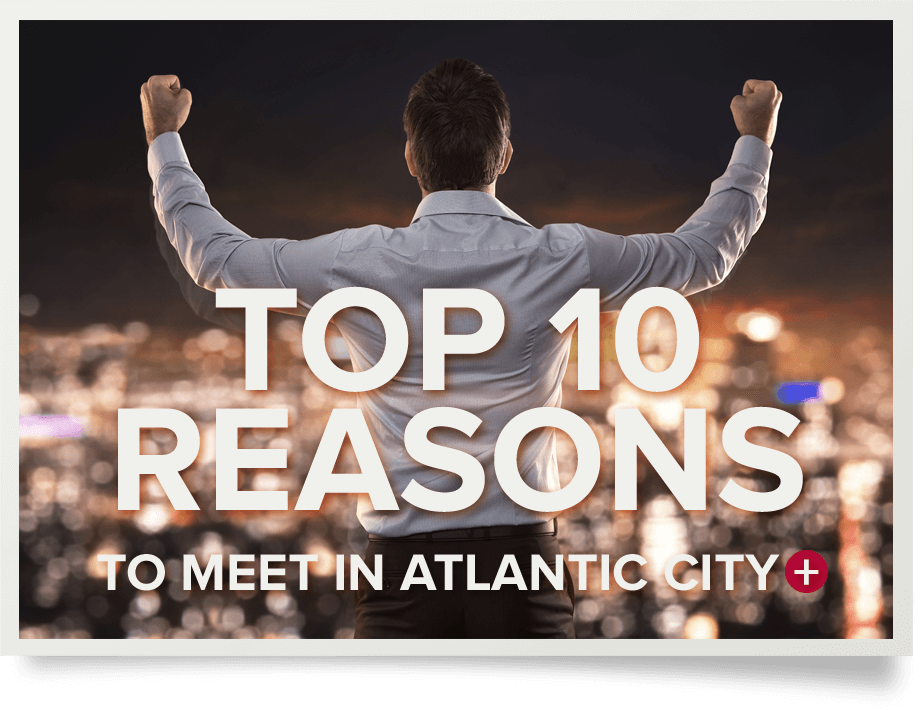 Top Ten Reasons To Meet In Atlantic City